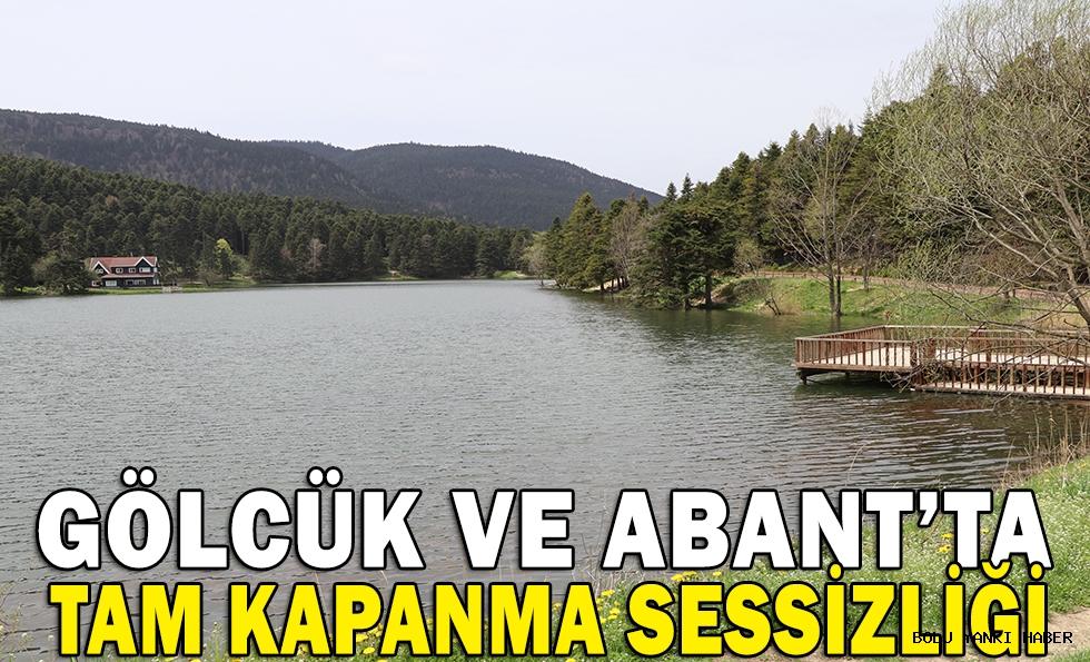 GÖLCÜK VE ABANT'TA TAM KAPANMA SESSİZLİĞİ