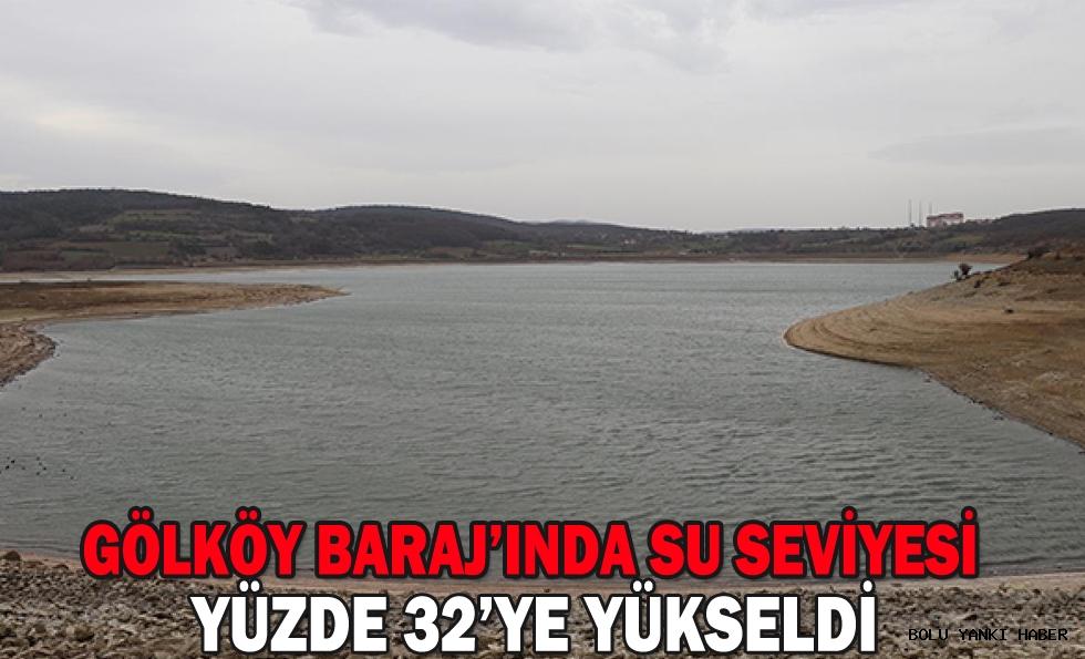 GÖLKÖY BARAJ'INDA SU SEVİYESİ YÜZDE 32'YE YÜKSELDİ