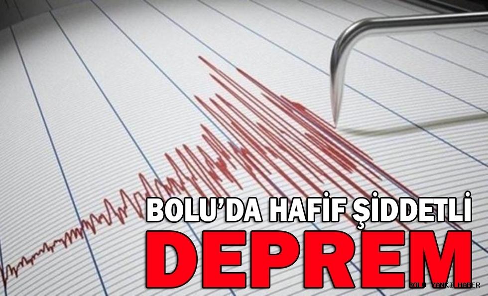 HAFİF ŞİDDETLİ DEPREM