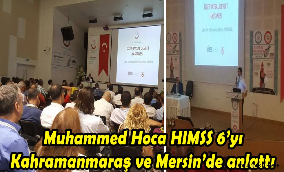 HIMSS 6 Kahramanmaraş ve Mersin'de anlatıldı.