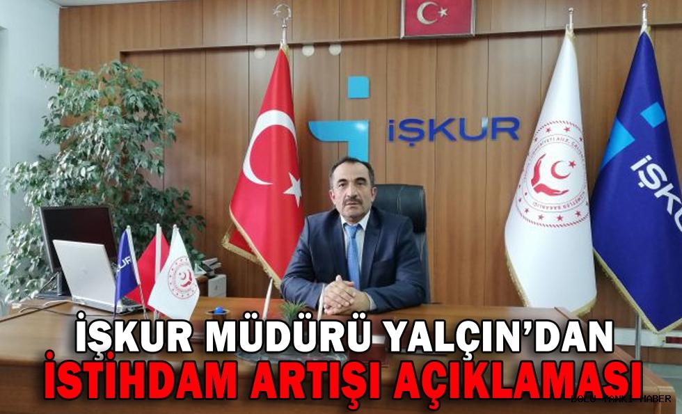 İşkur Müdürü Yalçın'dan istihdam artışı açıklaması