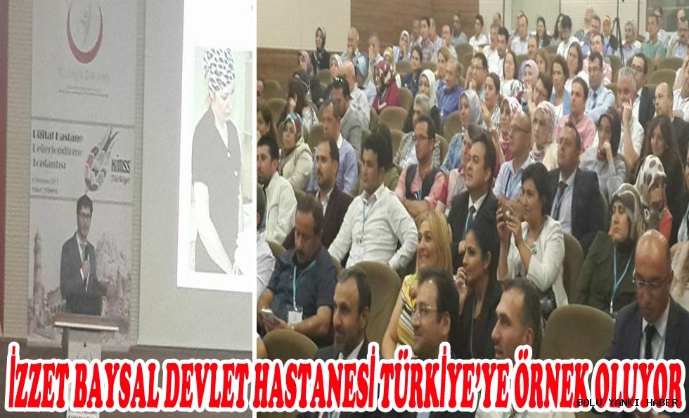 İZZET BAYSAL DEVLET HASTANESİ TÜRKİYE'YE ÖRNEK OLUYOR