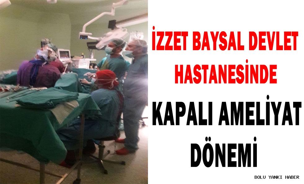İzzet Baysal Devlet Hastanesinde Kapalı Ameliyat Dönemi