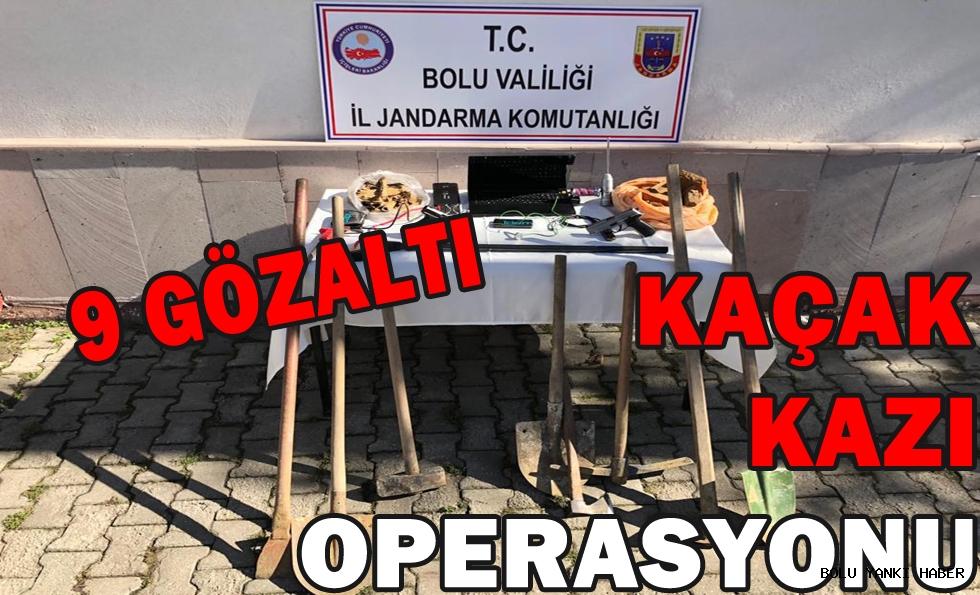 Kaçak Kazı Operasyonu; 9 gözaltı