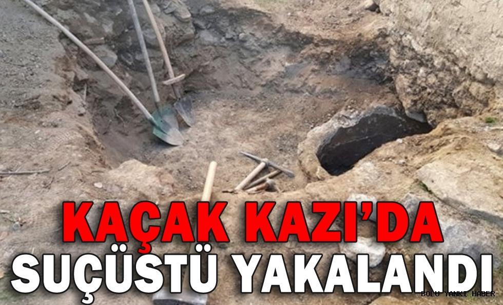 KAÇAK KAZI'DA SUÇÜSTÜ YAKALANDI