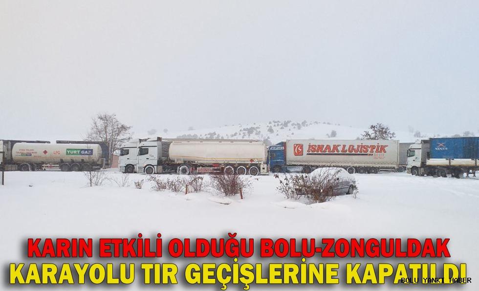 Karın etkili olduğu Bolu-Zonguldak karayolu tır geçişine kapatıldı