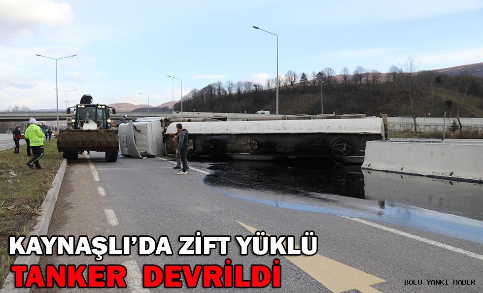 KAYNAŞLI'DA ZİFT YÜKLÜ TANKER  DEVRİLDİ