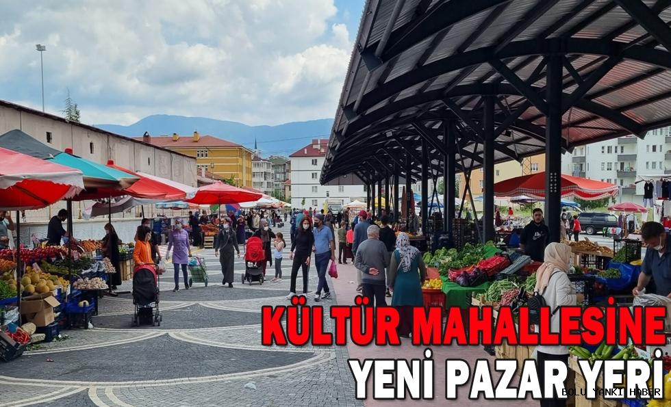 KÜLTÜR MAHALLESİNE YENİ PAZAR YERİ