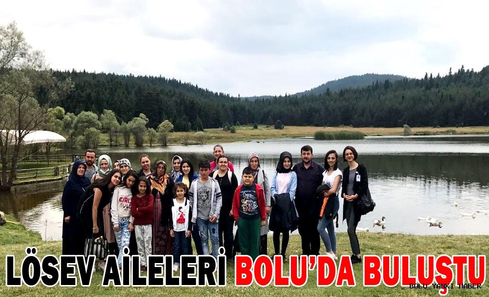 LÖSEV AİLELERİ BOLU'DA BULUŞTU