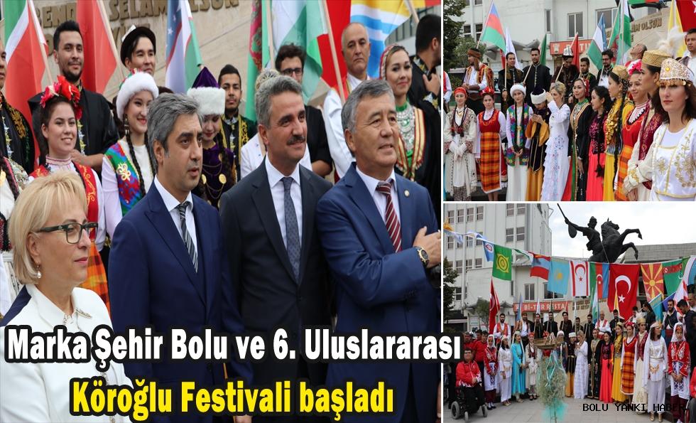 Marka Şehir Bolu ve 6. Uluslararası Köroğlu Festivali başladı