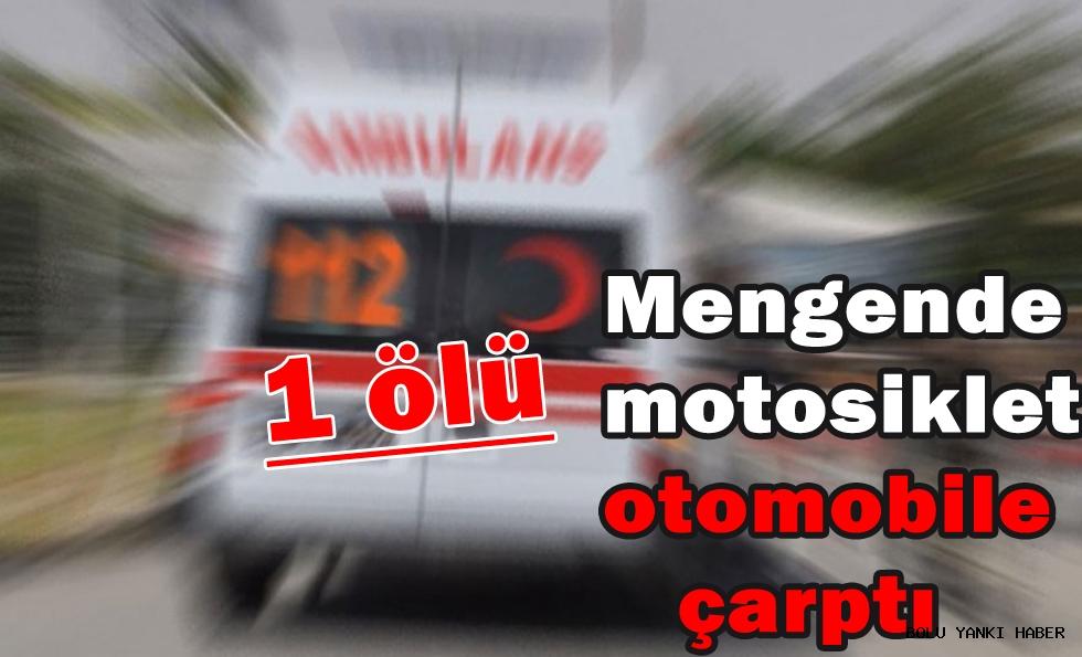 Mengende  motosiklet otomobile çarptı: 1 ölü