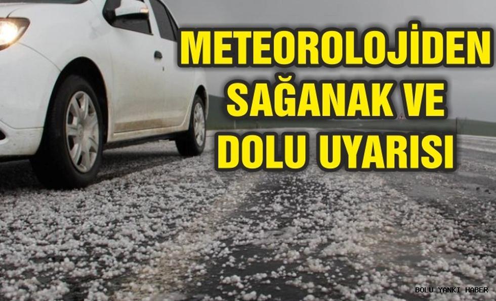 Meteoroloji sağanak ve dolu uyarısı