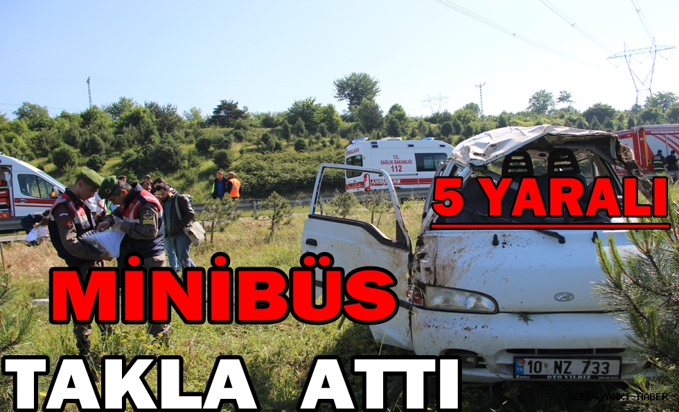 Minibüs takla attı: 5 yaralı
