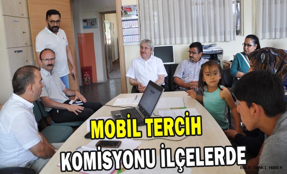 MOBİL TERCİH KOMİSYONU İLÇELERDE!!!