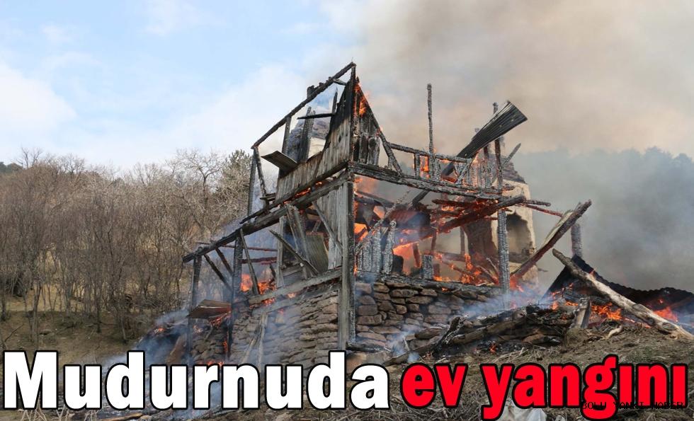 Mudurnuda ev yangını