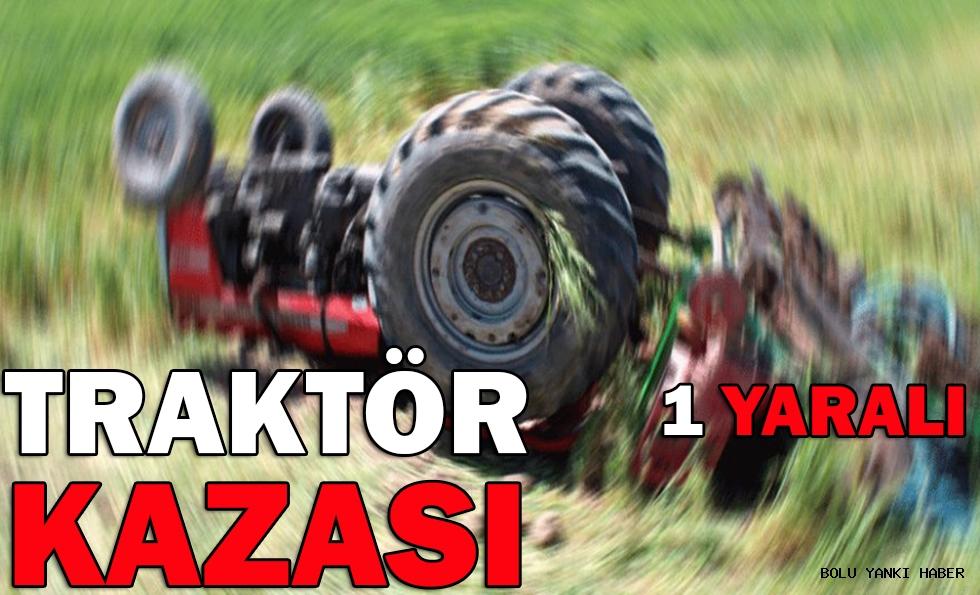 Mudurnu'da Traktör Kazası: 1 yaralı