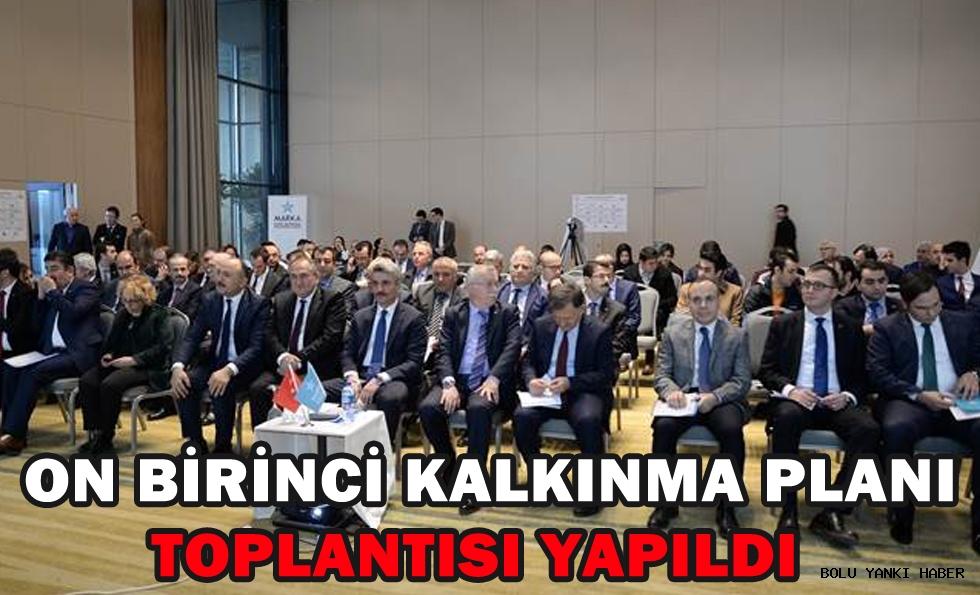 ON BİRİNCİ KALKINMA PLANI TOPLANTISI YAPILDI