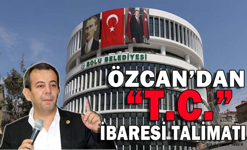 """Özcan'dan """"T.C."""" ibaresi talimatı"""