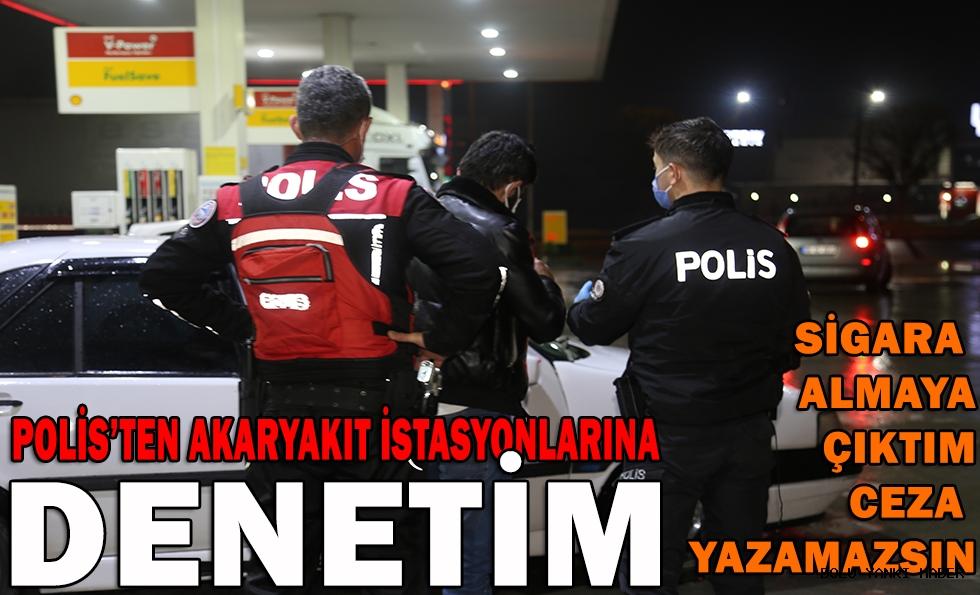 POLİS'TEN AKARYAKIT İSTASYONLARINA DENETİM