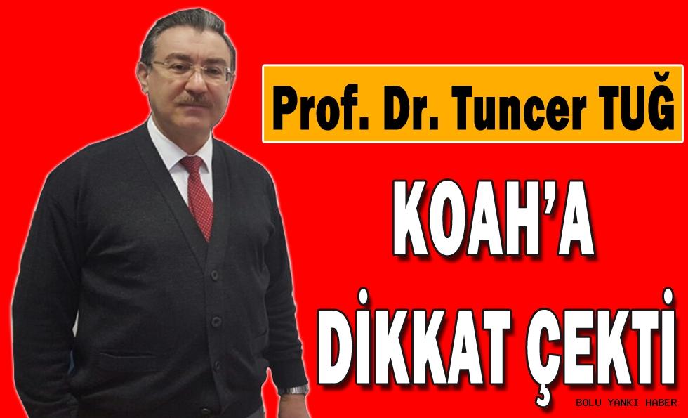 Prof. Dr. Tuncer Tuğ; KOAH'a dikkat çekti