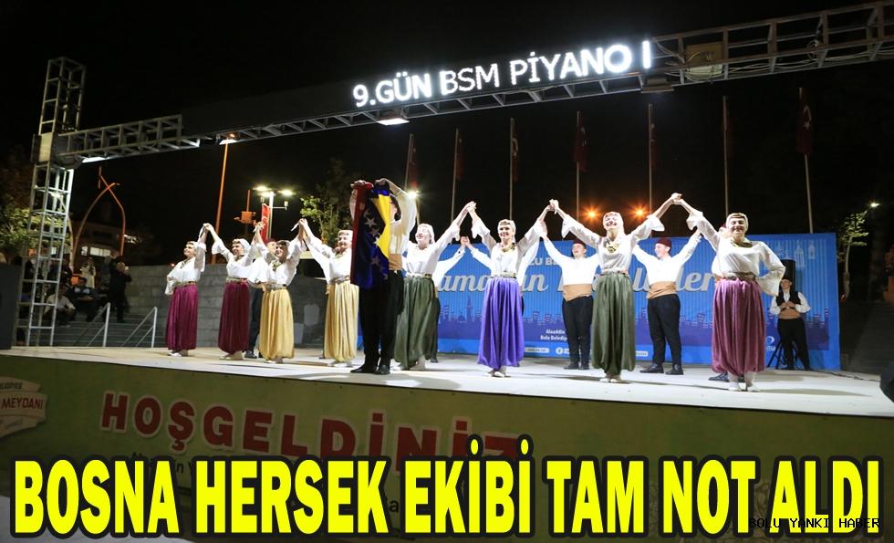 Ramazan etkinliklerinde sahne alan Bosna Hersek ekibi tam not aldı