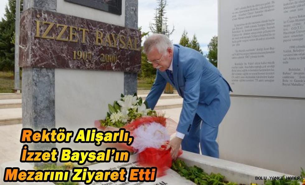 Rektör Alişarlı, İzzet Baysal'ın Mezarını Ziyaret Etti
