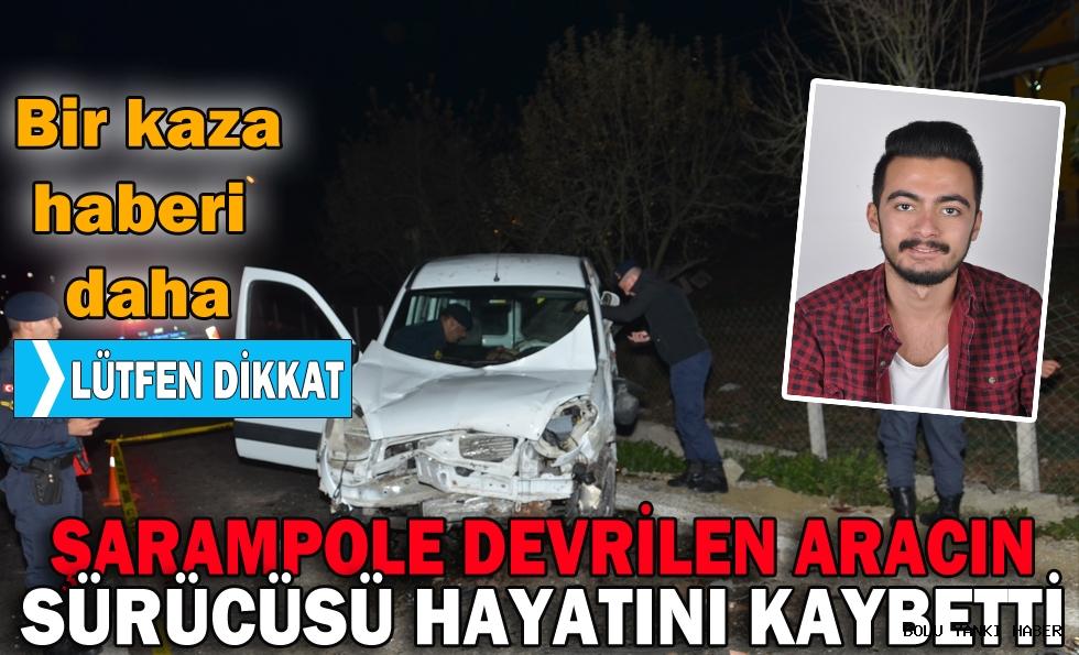Şarampole devrilen aracın sürücüsü hayatını kaybetti