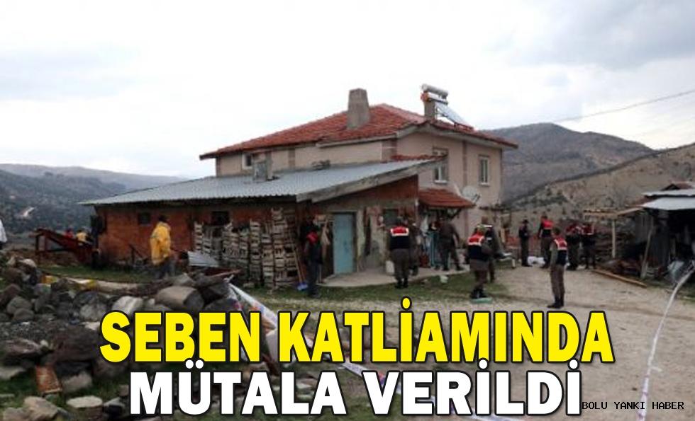 SEBEN KATLİAMINDA MÜTALA VERİLDİ