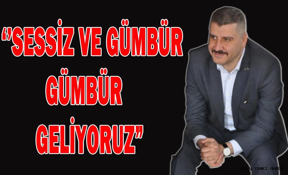 """""""SESSİZ VE GÜMBÜR GÜMBÜR GELİYORUZ"""""""