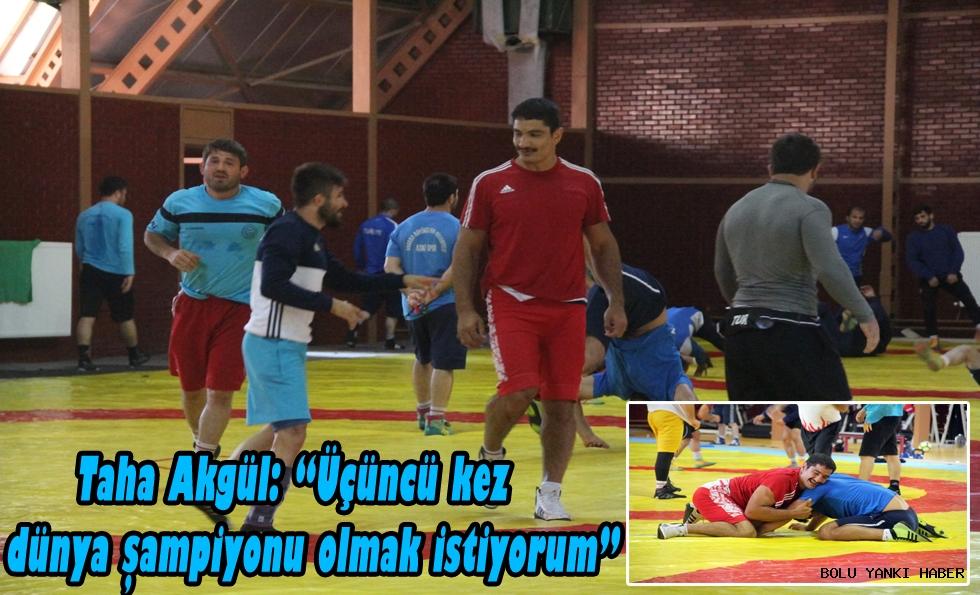 Taha Akgül,Üçüncü kez dünya şampiyonu olmak istiyorum