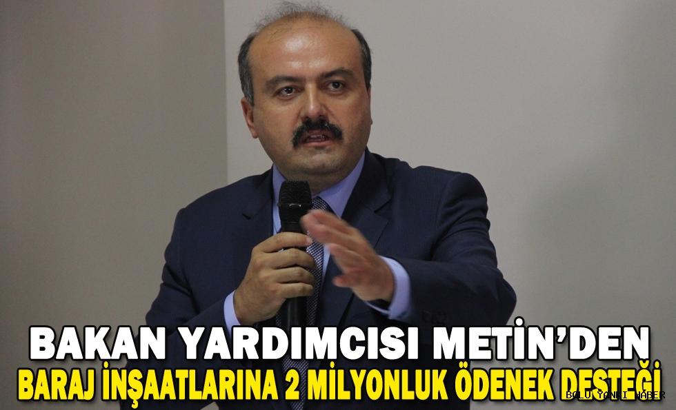 Tarım ve Orman Bakanlığından Göynük'teki baraj inşaatlarına 2 milyon lira ödenek desteği