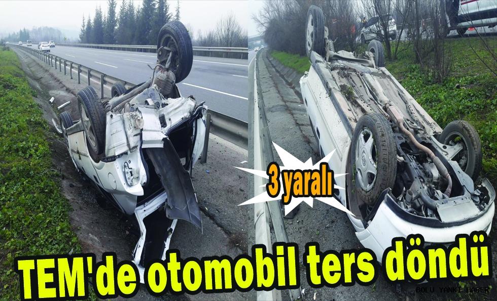 TEM'de otomobil ters döndü; 3 yaralı