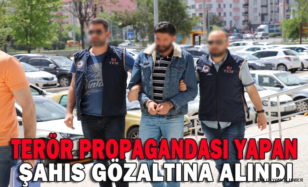 Terör Propagandası yapan şahıs gözaltına alındı