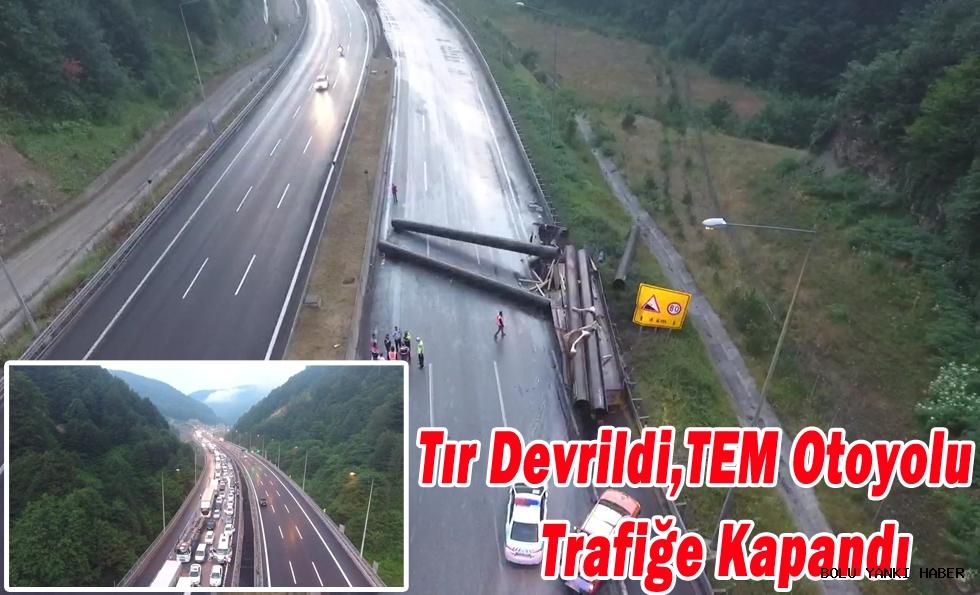 Tır Devrildi,TEM Otoyolu trafiğe kapandı