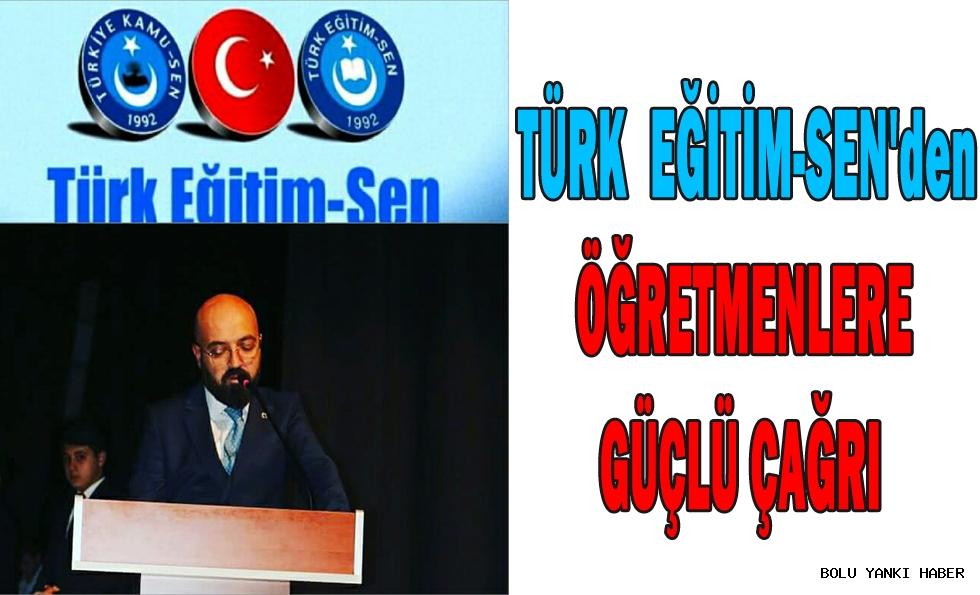 Türk Eğitim-Sen'den Öğretmenlere Güçlü Çağrı