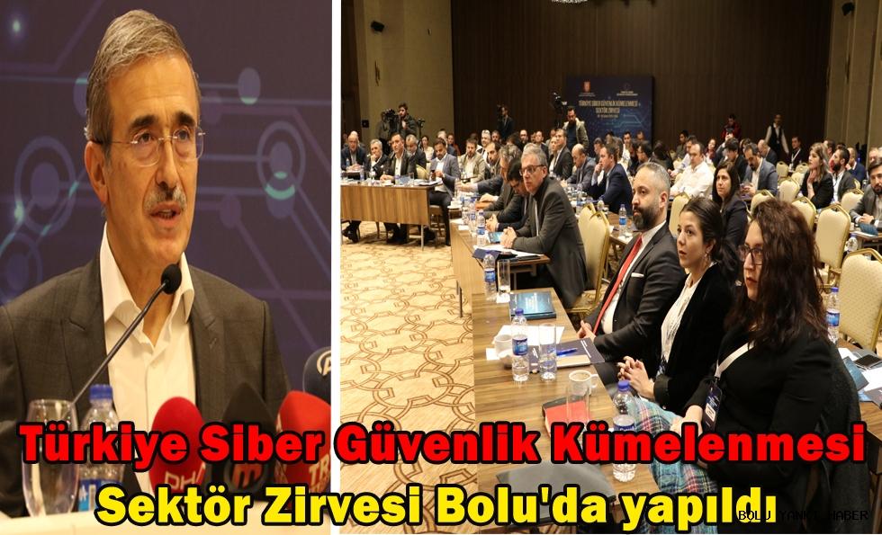 Türkiye Siber Güvenlik Kümelenmesi Sektör Zirvesi Bolu'da yapıldı
