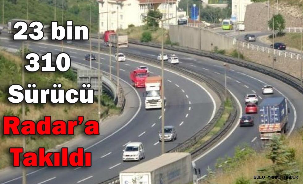 Türkiye'nin geçiş güzergahı'nda hız yapan sürücüler radara takıldı
