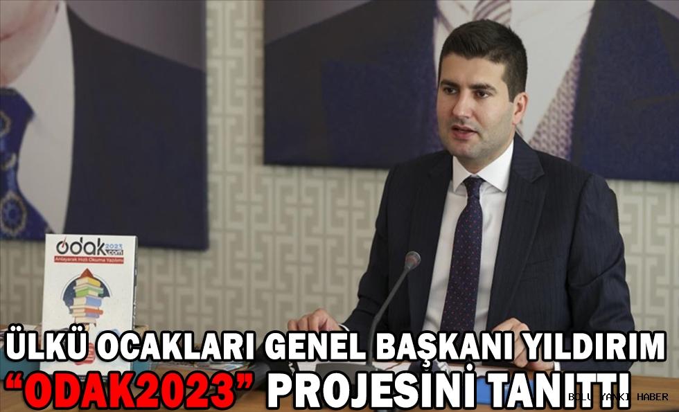 ÜLKÜ OCAKLARI GENEL BAŞKANI YILDIRIM''ODAK2023''PROJESİNİ TANITTI