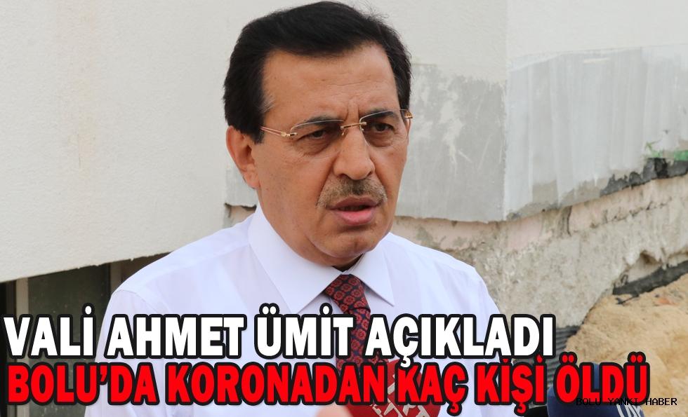VALİ AHMET ÜMİT AÇIKLADI/ BOLU'DA KORONADAN KAÇ KİŞİ ÖLDÜ