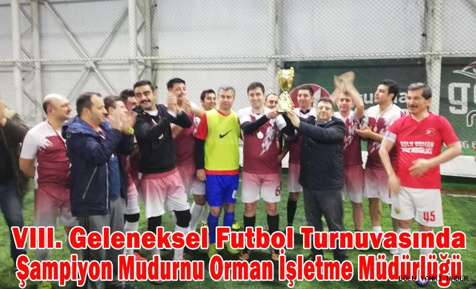 VIII. Geleneksel Futbol Turnuvasında şampiyon Mudurnu Orman İşletme Müdürlüğü