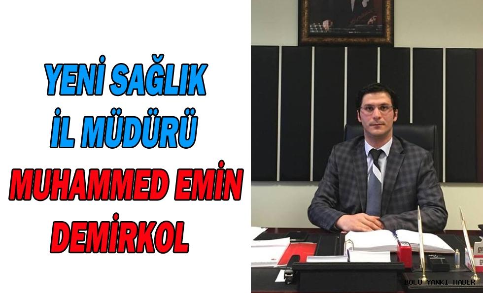 Yeni Sağlık İl Müdürü Muhammed Emin Demirkol