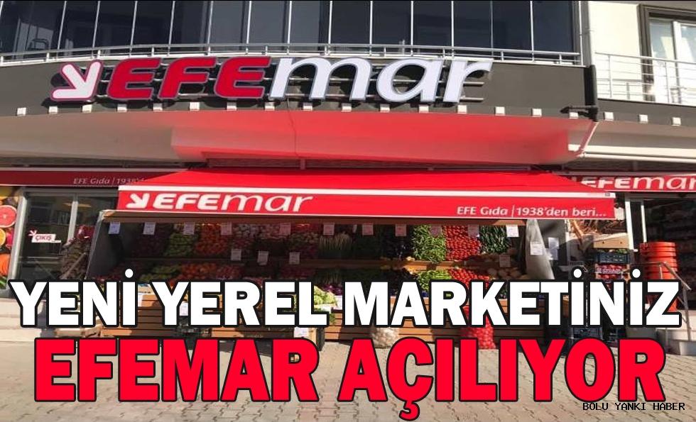 Yeni yerel marketiniz EFEMAR açılıyor