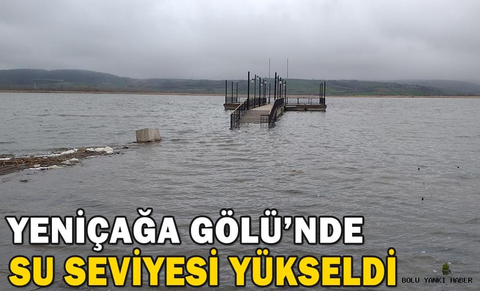Yeniçağa Gölü'nde su seviyesi yükseldi