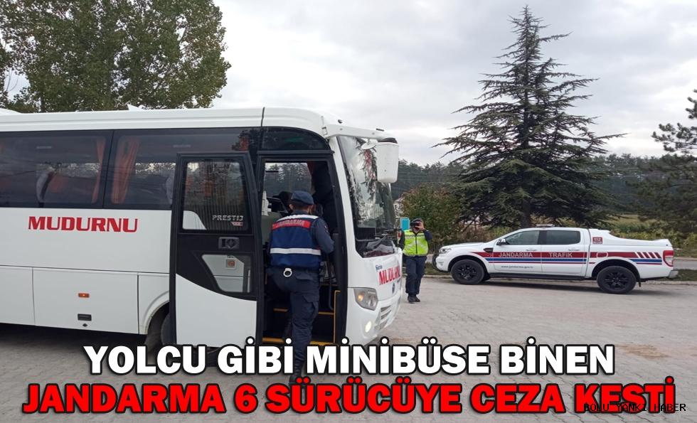 Yolcu gibi minibüse binen jandarma 6 sürücüye ceza kesti